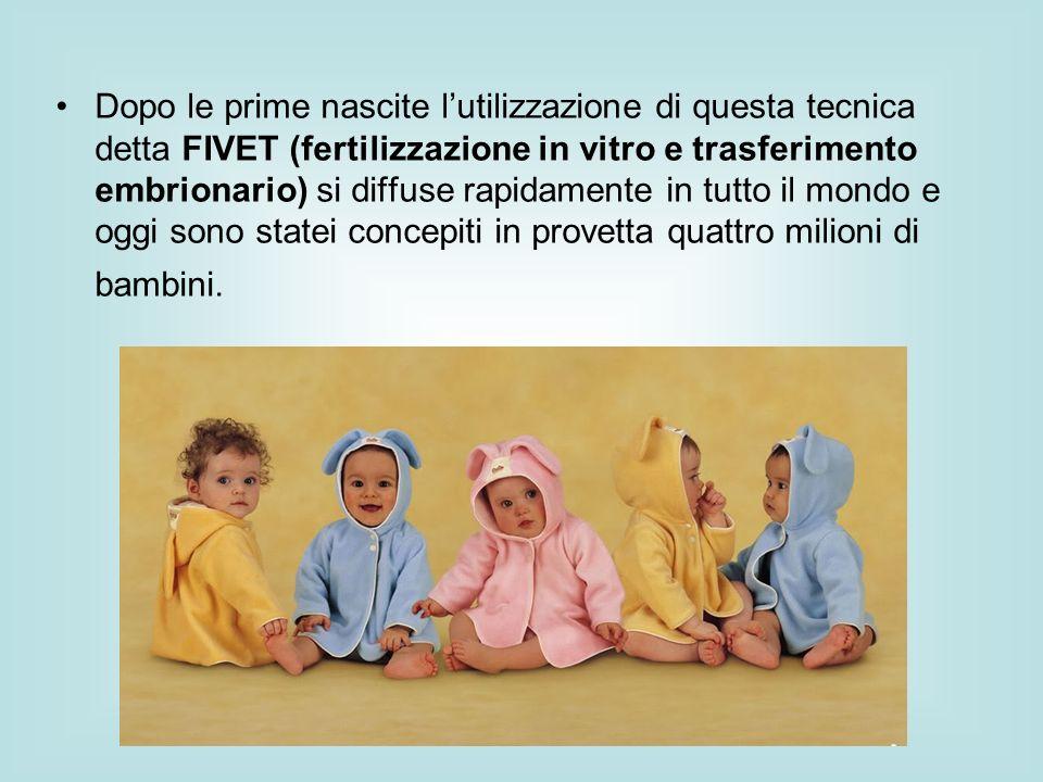 Dopo le prime nascite l'utilizzazione di questa tecnica detta FIVET (fertilizzazione in vitro e trasferimento embrionario) si diffuse rapidamente in tutto il mondo e oggi sono statei concepiti in provetta quattro milioni di bambini.