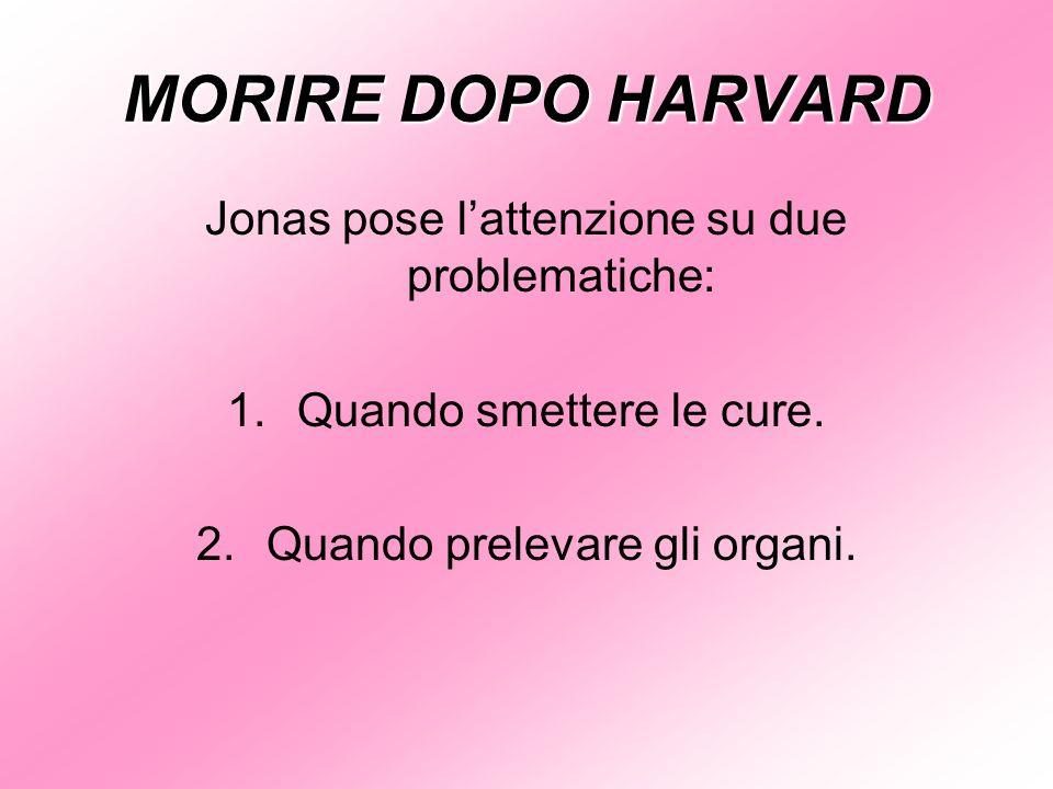 MORIRE DOPO HARVARD Jonas pose l'attenzione su due problematiche:
