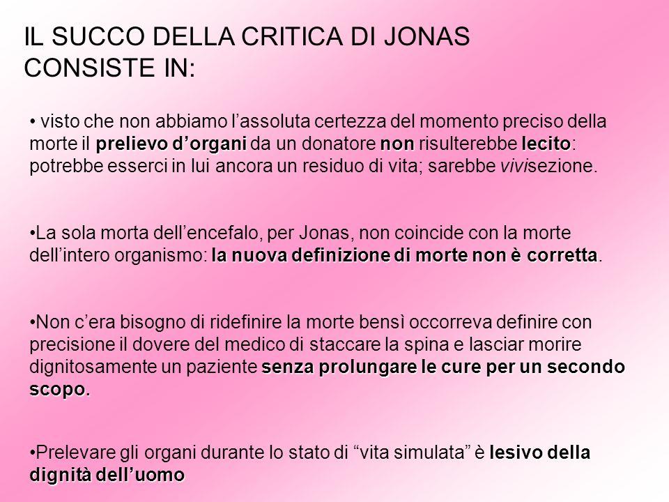 IL SUCCO DELLA CRITICA DI JONAS CONSISTE IN: