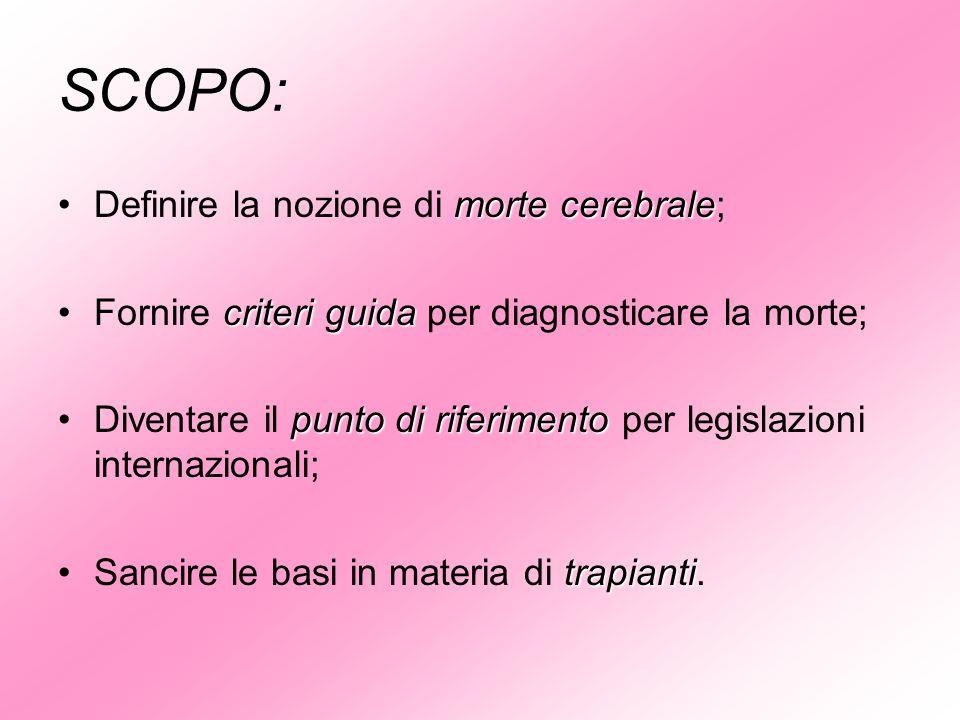 SCOPO: Definire la nozione di morte cerebrale;