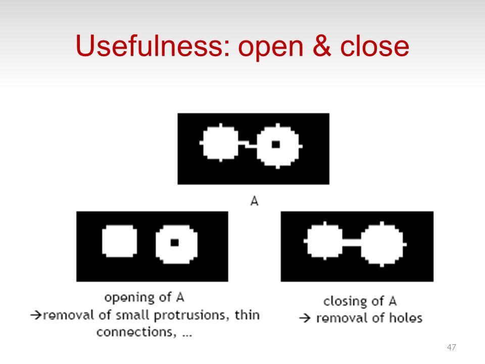 Usefulness: open & close