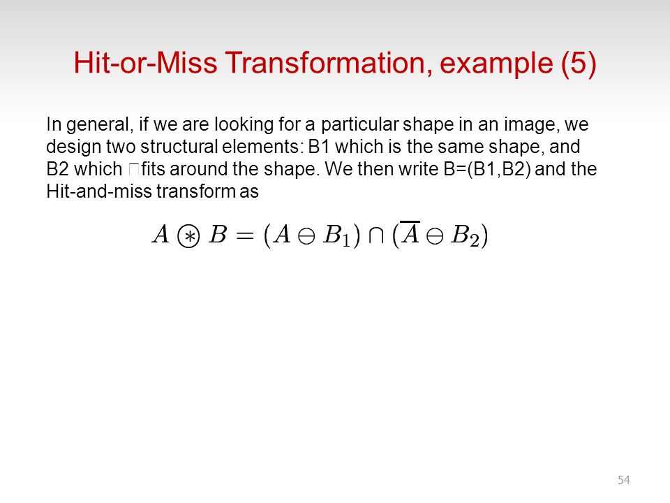 Hit-or-Miss Transformation, example (5)