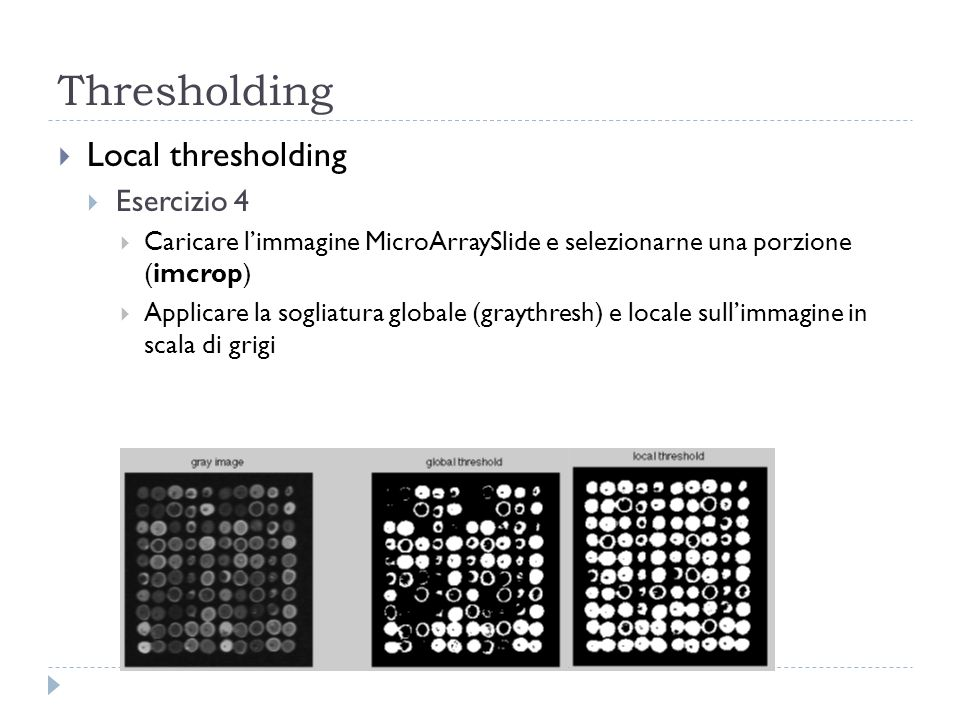 Thresholding Local thresholding Esercizio 4