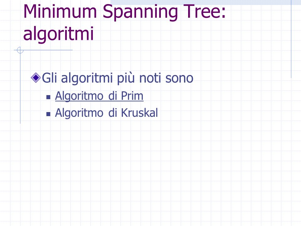 Minimum Spanning Tree: algoritmi