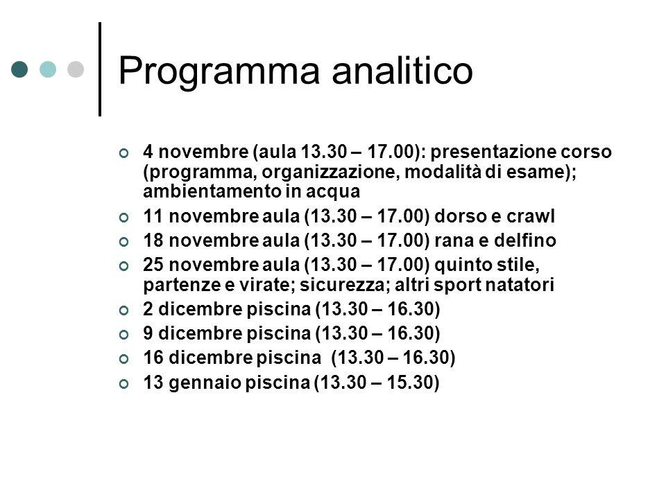 Programma analitico 4 novembre (aula 13.30 – 17.00): presentazione corso (programma, organizzazione, modalità di esame); ambientamento in acqua.