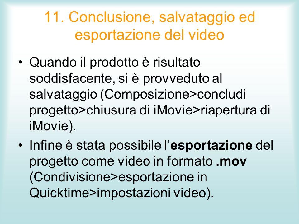 11. Conclusione, salvataggio ed esportazione del video