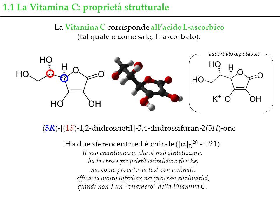 1.1 La Vitamina C: proprietà strutturale