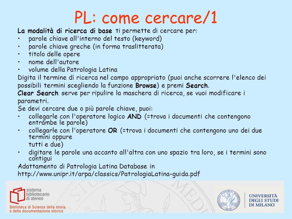 PL: come cercare/1La modalità di ricerca di base ti permette di cercare per: parole chiave all interno del testo (keyword)
