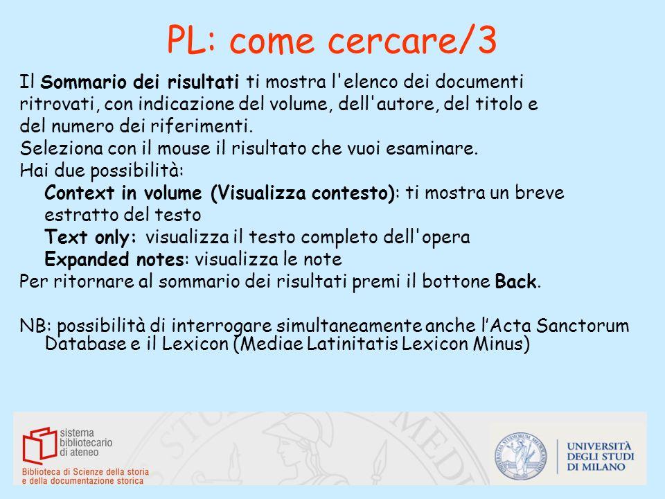 PL: come cercare/3Il Sommario dei risultati ti mostra l elenco dei documenti. ritrovati, con indicazione del volume, dell autore, del titolo e.