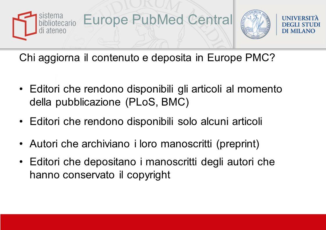 Europe PubMed Central Chi aggiorna il contenuto e deposita in Europe PMC