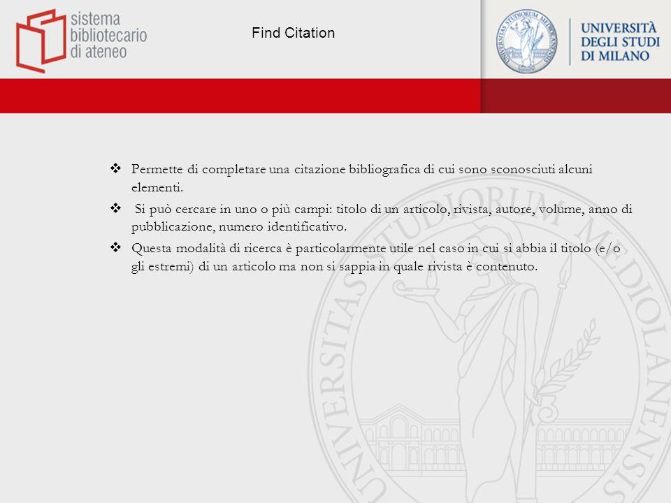 Find Citation Permette di completare una citazione bibliografica di cui sono sconosciuti alcuni elementi.
