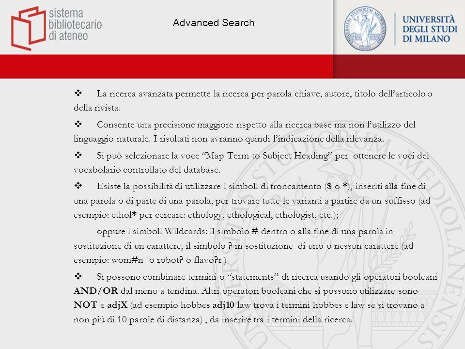 Advanced Search La ricerca avanzata permette la ricerca per parola chiave, autore, titolo dell'articolo o della rivista.