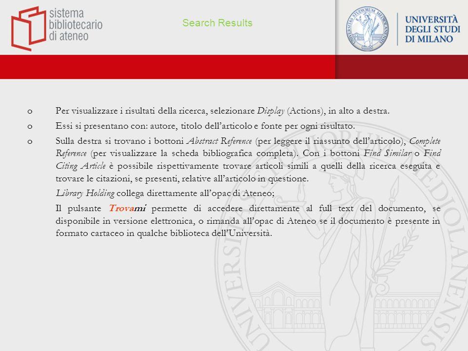 Search Results Per visualizzare i risultati della ricerca, selezionare Display (Actions), in alto a destra.