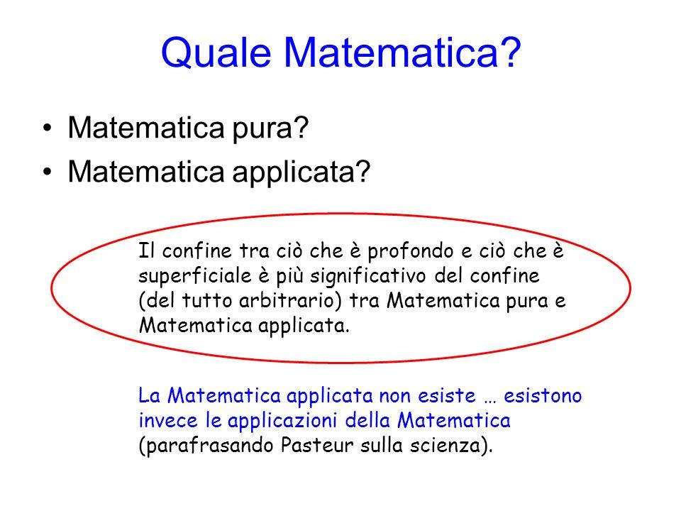 Quale Matematica Matematica pura Matematica applicata