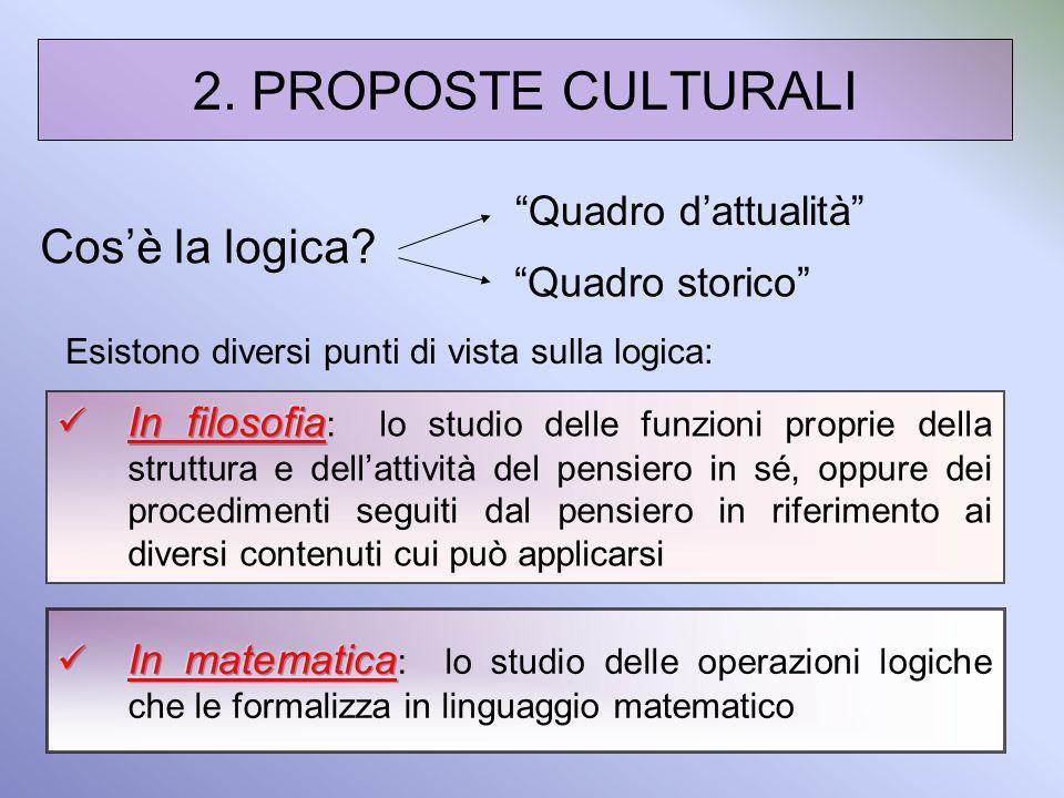 2. PROPOSTE CULTURALI Cos'è la logica Quadro storico