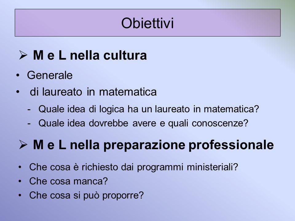 Obiettivi M e L nella cultura M e L nella preparazione professionale