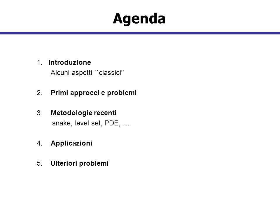 Agenda 1. Introduzione Alcuni aspetti ``classici''