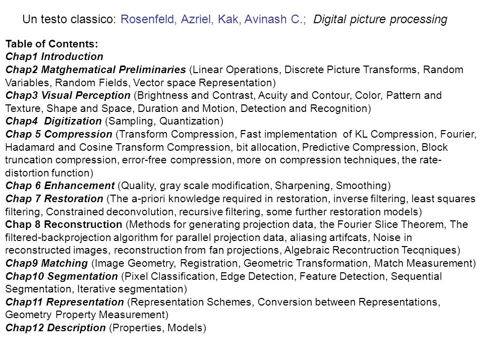 Un testo classico: Rosenfeld, Azriel, Kak, Avinash C