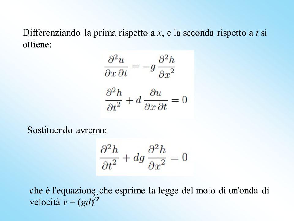 Differenziando la prima rispetto a x, e la seconda rispetto a t si ottiene: