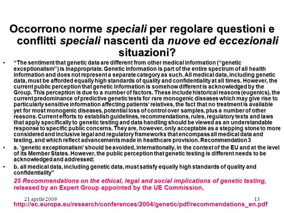 Occorrono norme speciali per regolare questioni e conflitti speciali nascenti da nuove ed eccezionali situazioni
