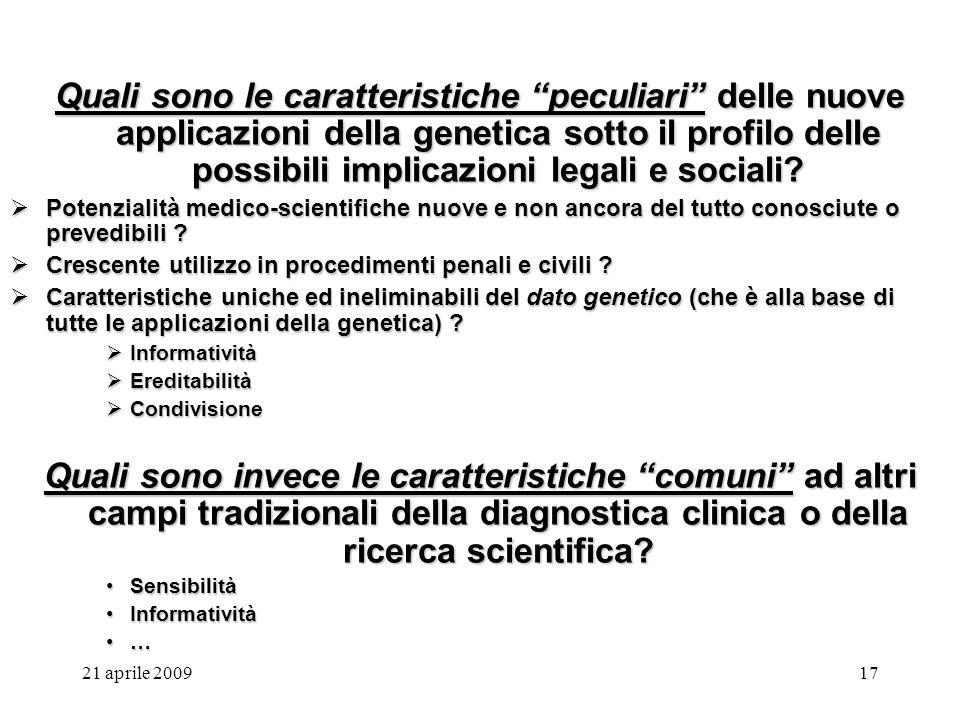 Quali sono le caratteristiche peculiari delle nuove applicazioni della genetica sotto il profilo delle possibili implicazioni legali e sociali