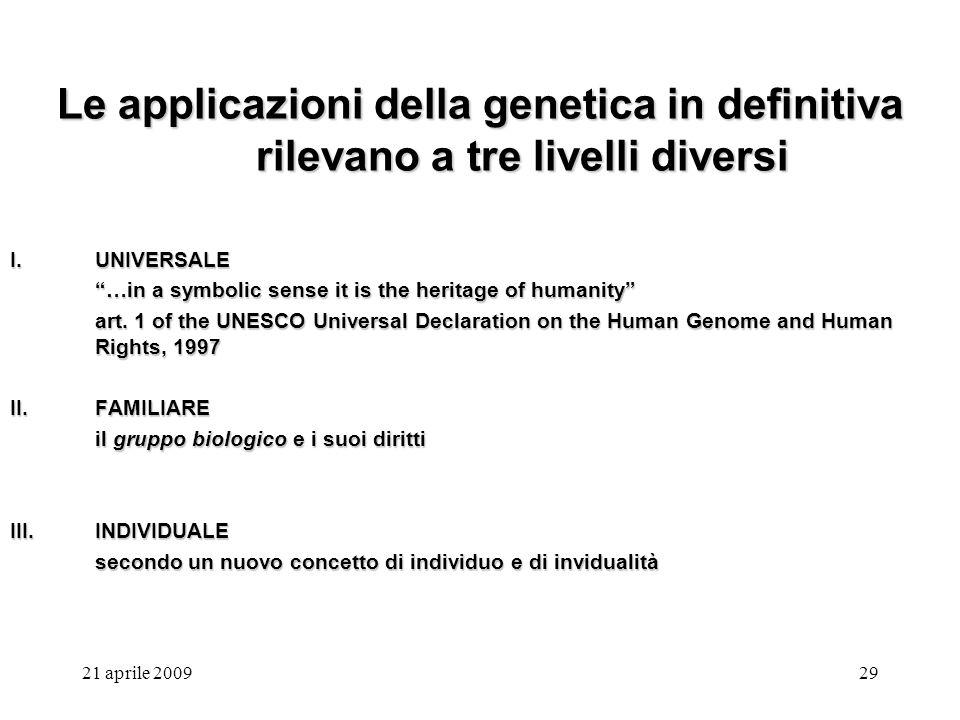 Le applicazioni della genetica in definitiva rilevano a tre livelli diversi
