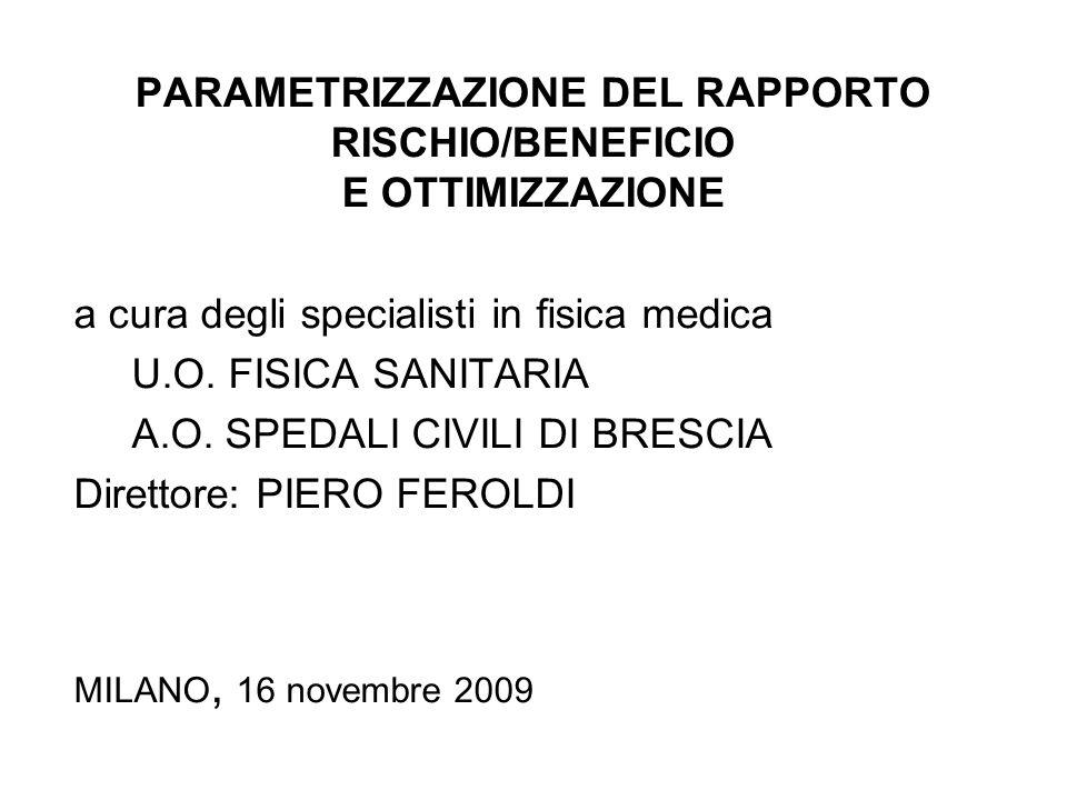 PARAMETRIZZAZIONE DEL RAPPORTO RISCHIO/BENEFICIO E OTTIMIZZAZIONE