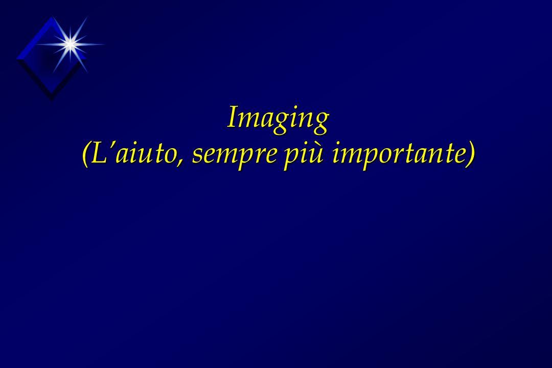 Imaging (L'aiuto, sempre più importante)