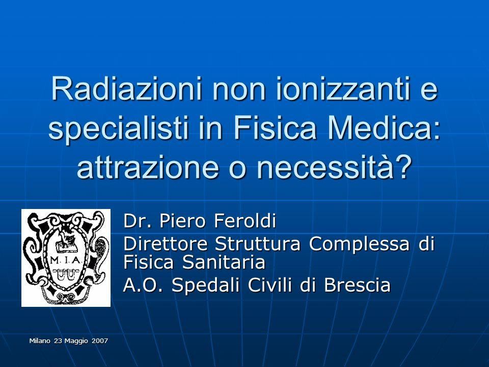 Radiazioni non ionizzanti e specialisti in Fisica Medica: attrazione o necessità