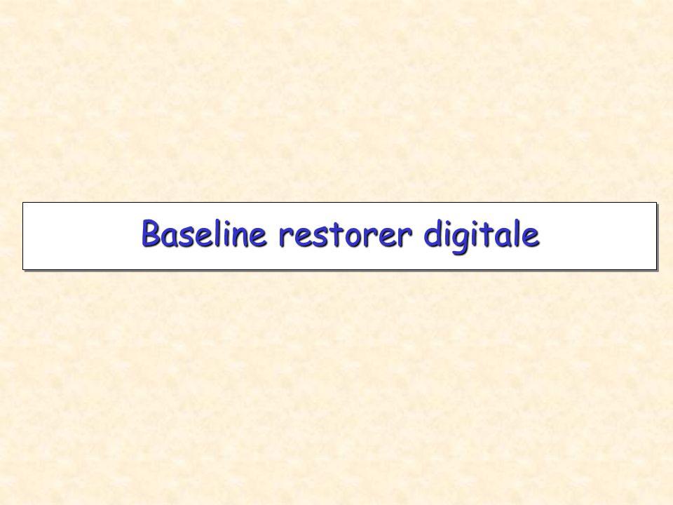 Baseline restorer digitale