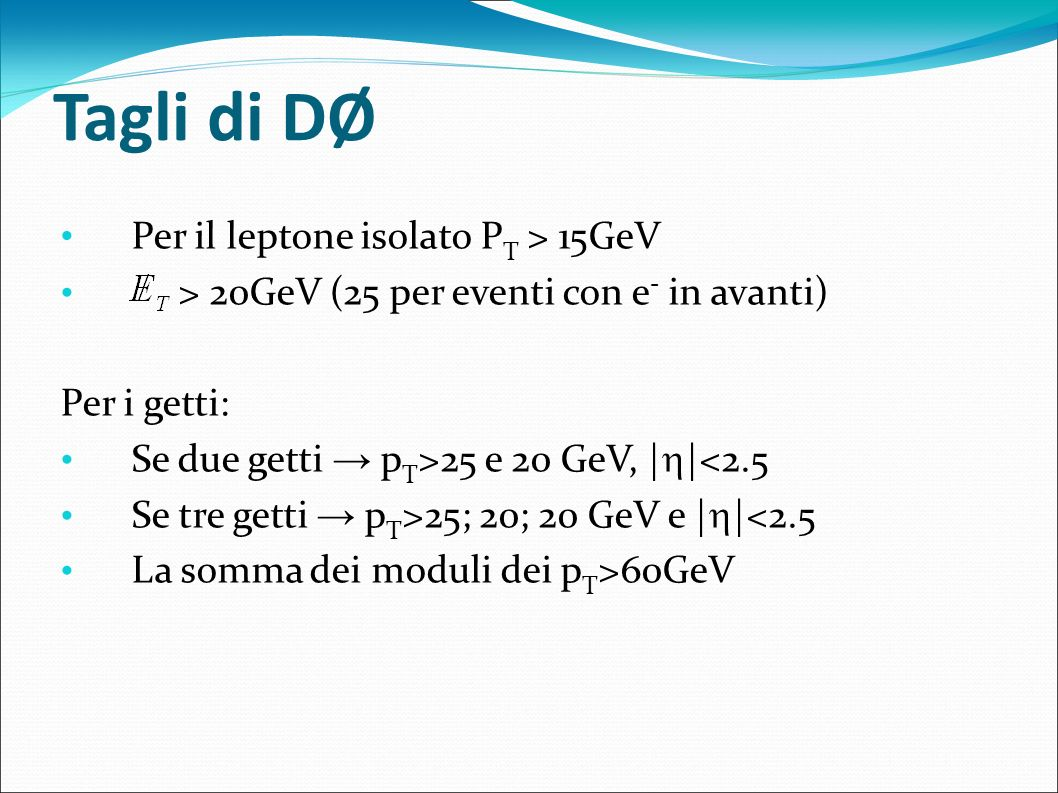Tagli di DØ Per il leptone isolato PT > 15GeV