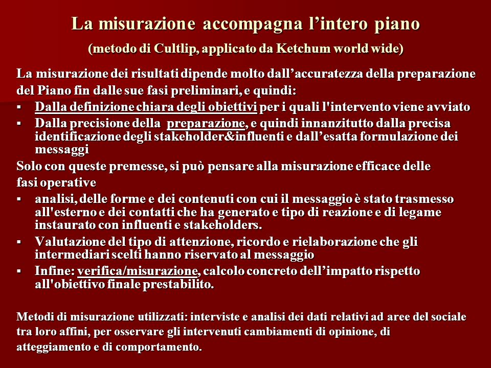 La misurazione accompagna l'intero piano (metodo di Cultlip, applicato da Ketchum world wide)