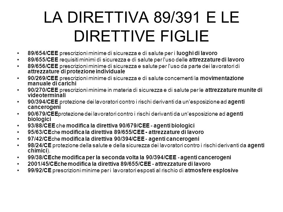 LA DIRETTIVA 89/391 E LE DIRETTIVE FIGLIE