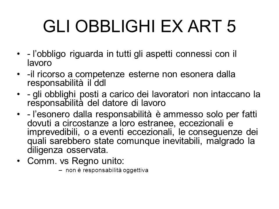 GLI OBBLIGHI EX ART 5 - l'obbligo riguarda in tutti gli aspetti connessi con il lavoro.