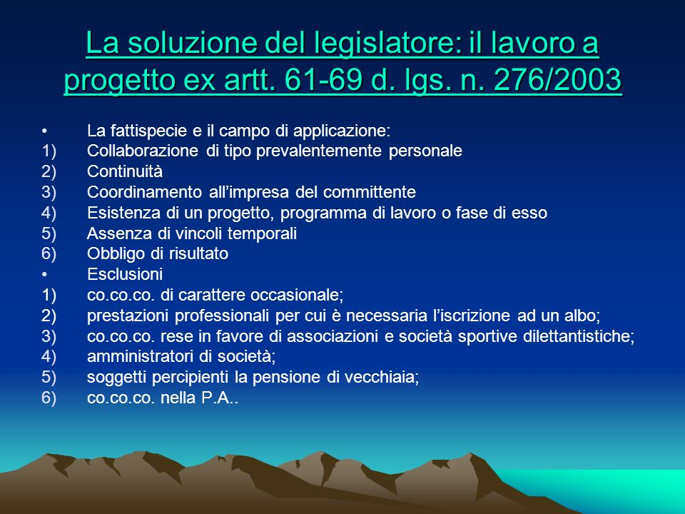 La soluzione del legislatore: il lavoro a progetto ex artt. 61-69 d
