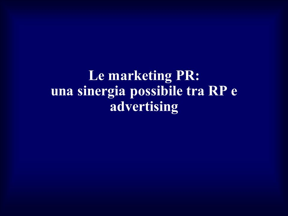Le marketing PR: una sinergia possibile tra RP e advertising