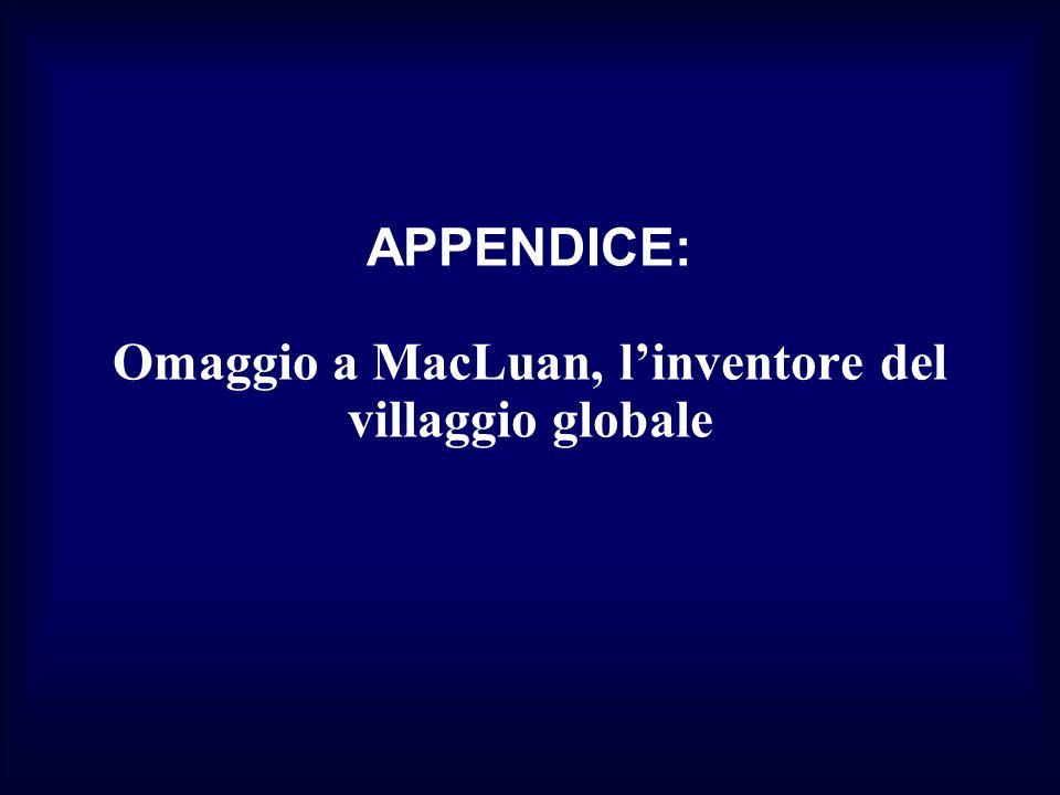 APPENDICE: Omaggio a MacLuan, l'inventore del villaggio globale