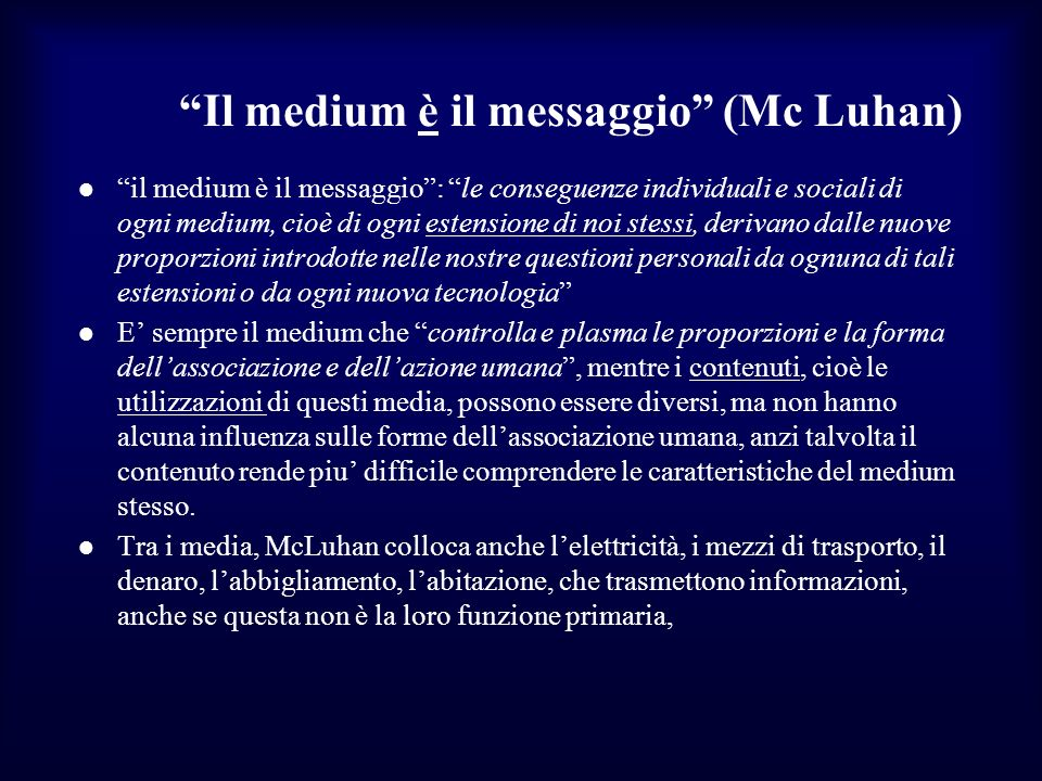 Il medium è il messaggio (Mc Luhan)