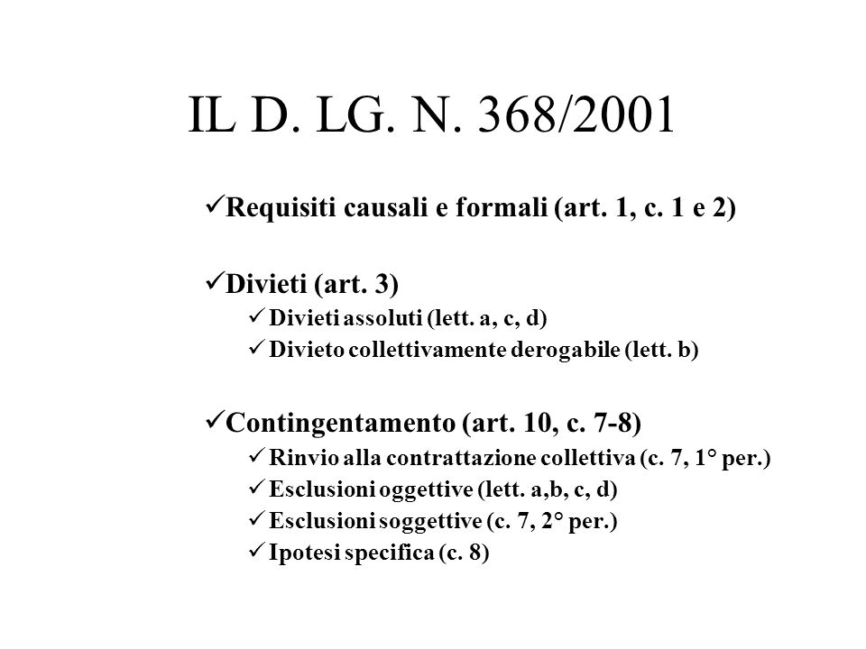 IL D. LG. N. 368/2001 Requisiti causali e formali (art. 1, c. 1 e 2)