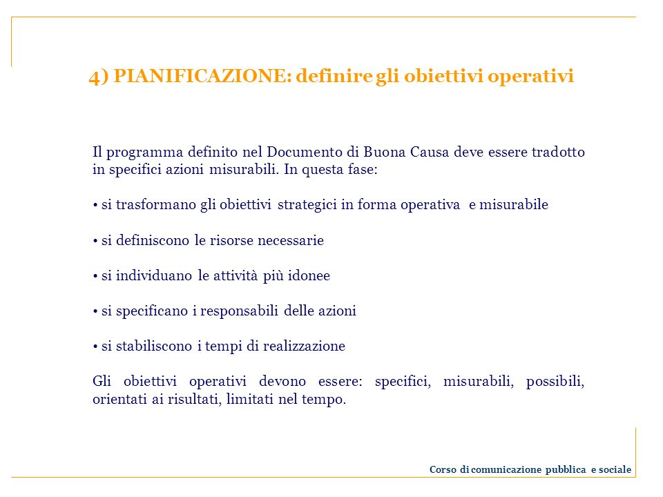 4) PIANIFICAZIONE: definire gli obiettivi operativi
