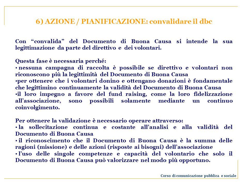6) AZIONE / PIANIFICAZIONE: convalidare il dbc