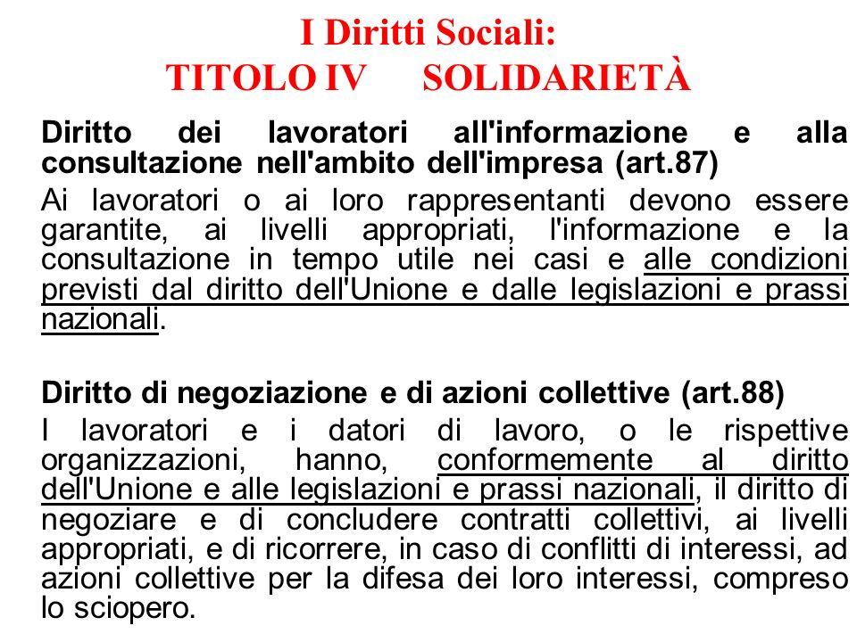 I Diritti Sociali: TITOLO IV SOLIDARIETÀ