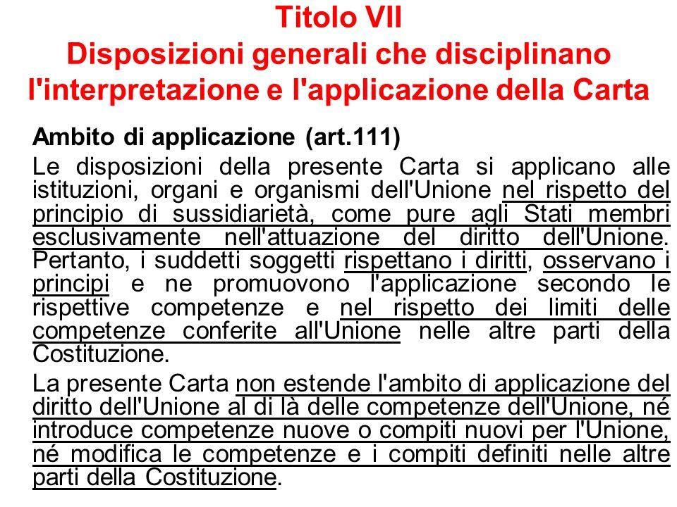 Titolo VII Disposizioni generali che disciplinano l interpretazione e l applicazione della Carta