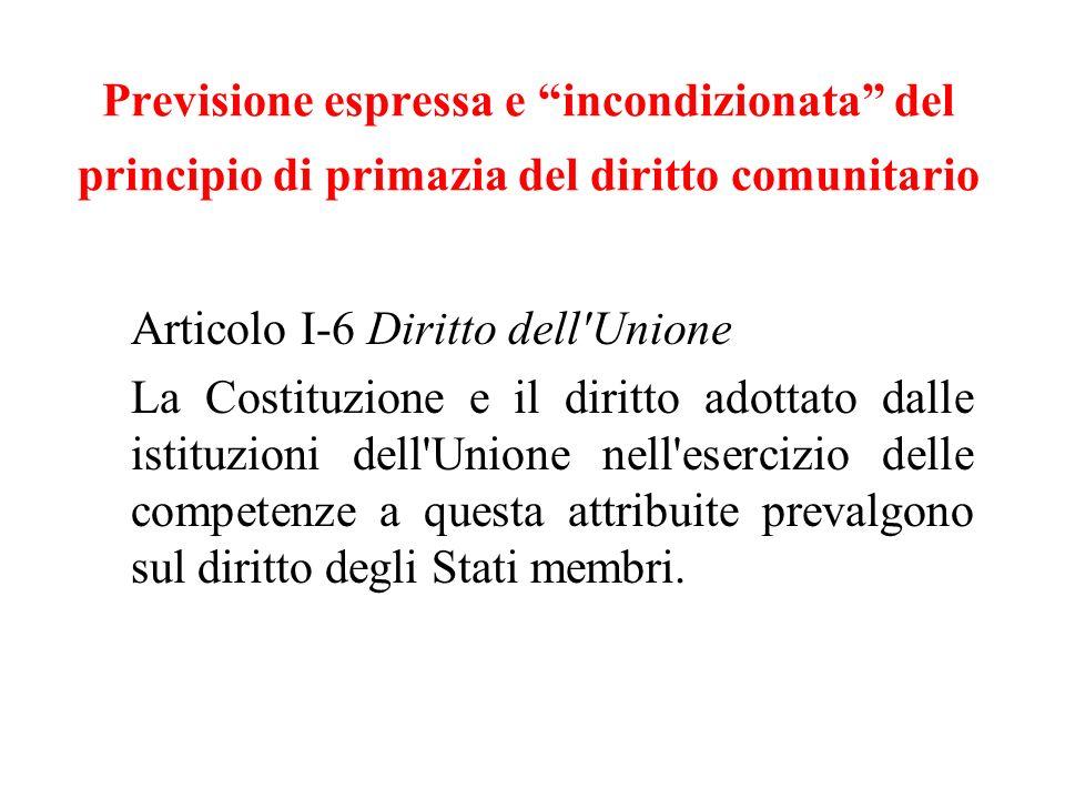 Previsione espressa e incondizionata del principio di primazia del diritto comunitario