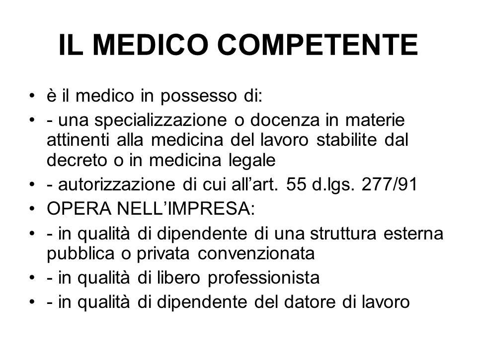 IL MEDICO COMPETENTE è il medico in possesso di: