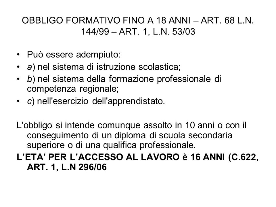 OBBLIGO FORMATIVO FINO A 18 ANNI – ART. 68 L. N. 144/99 – ART. 1, L. N