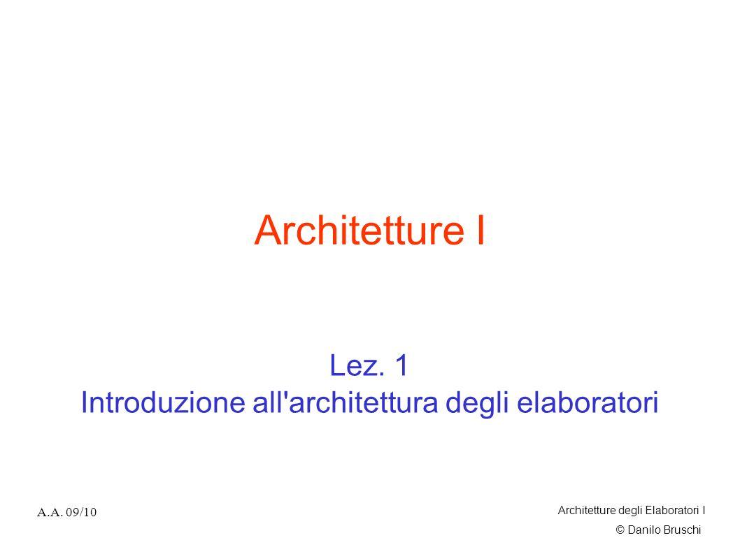 Lez. 1 Introduzione all architettura degli elaboratori