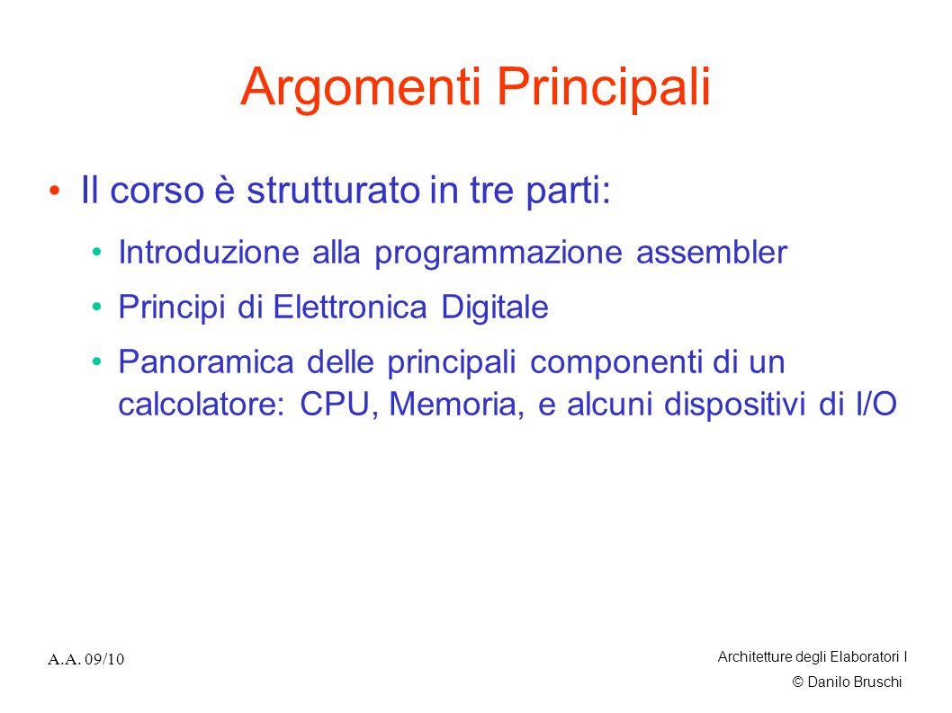 Argomenti Principali Il corso è strutturato in tre parti:
