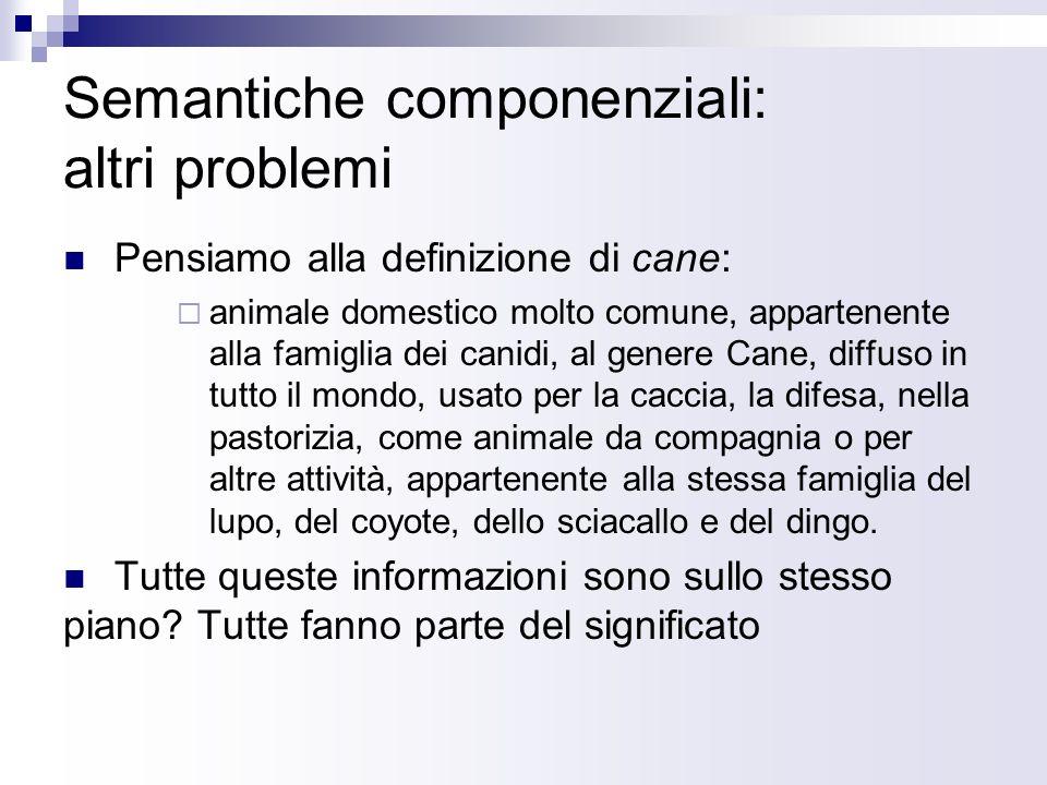 Semantiche componenziali: altri problemi