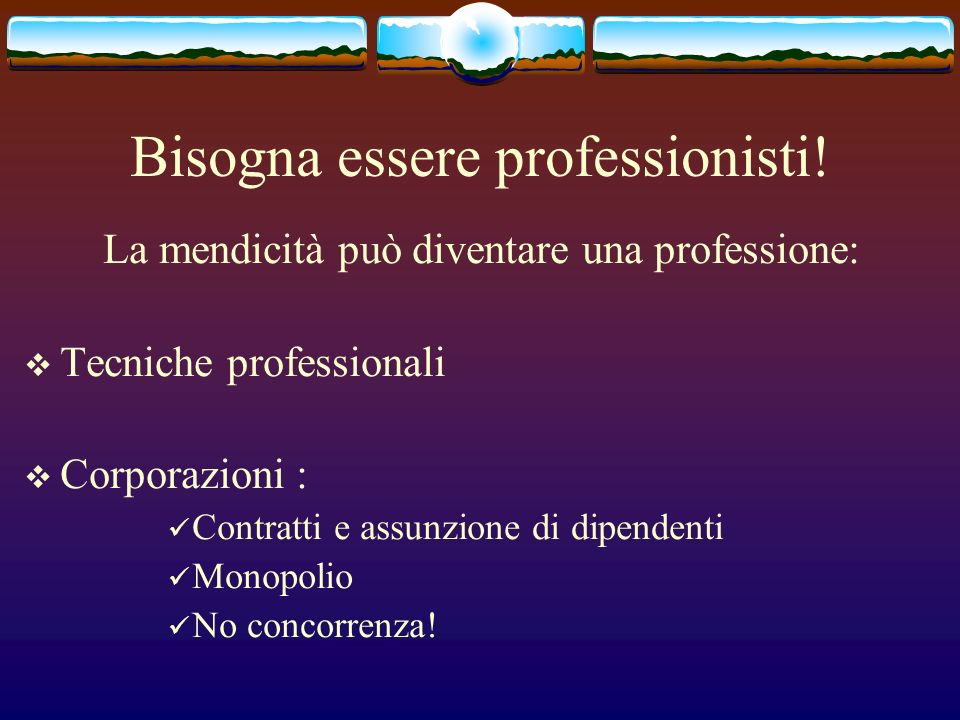 Bisogna essere professionisti!